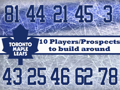 Which ten Maple Leafs players or prospects would you build around?