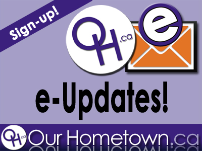 Sign Up for e-Updates from OurHometown.ca